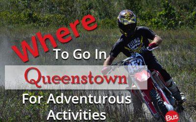 Where To Go In Queenstown For Adventurous Activities