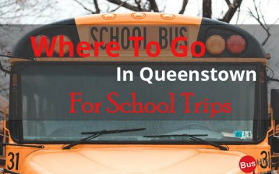 Where To Go In Queenstown For School Trips